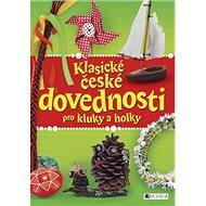 Klasické české dovednosti pro kluky a holky - Kniha