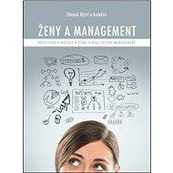 Ženy a management: Kreativita, inovace, etika, kvalitativní management - Kniha
