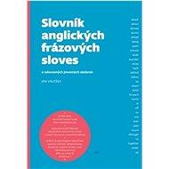 Slovník anglických frázových sloves a odvozených jmenných složenin - Kniha