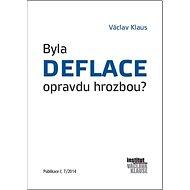 Byla deflace opravdu hrozbou?: Publikace č.7/2014 - Kniha