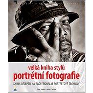 Velká kniha stylů portrétní fotografie - Kniha