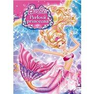 Barbie a Perlová princezna - Kniha