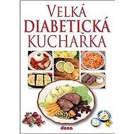 Velká diabetická kuchařka - Kniha