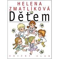 Helena Zmatlíková dětem - Kniha
