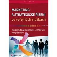 Marketing a strategické řízení ve veřejných službách: Jak poskytovat zákaznicky orientované veřejné