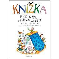 Knížka pro děti od dvou do pěti - Kniha
