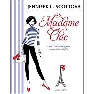 Madame Chic: aneb co všechno jsem se naučila v Paříži