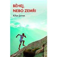Běhej, nebo zemři: Tajemství nejrychlejších běžců světa - Kniha