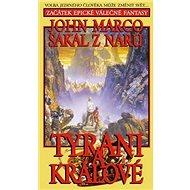 Šakal z Naru Tyrani a králové: Volba jediného člověka může změnit svět... Začátek epické válečné fan - Kniha