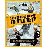 Tréninková bible pro triatlonisty - Kniha