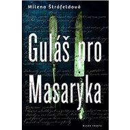 Guláš pro Masaryka - Kniha