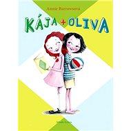 Kája + Oliva: Kniha 1 - Kniha