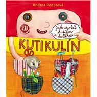 Kutikulín: Jak se stát kutilem a kutilkou - Kniha