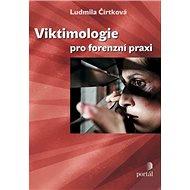 Viktimologie pro forenzní praxi