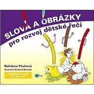 Slova a obrázky pro rozvoj dětské řeči: Logopedie pro děti od 4 do 7 let - Kniha