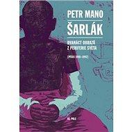 Šarlák: Dvanáct obrazů z periferie světa, Písek 1980–1992 - Kniha