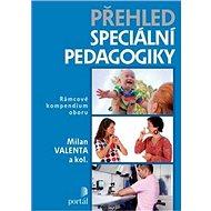 Přehled speciální pedagogiky: Rámcové kompendium oboru