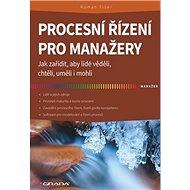 Procesní řízení pro manažery - Kniha