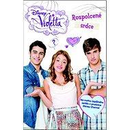 Violetta Rozpolcené srdce: Na motivy úspěšného seriálu od Disney Channel - Kniha