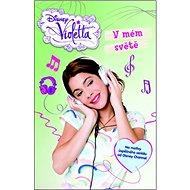 Violetta V mém světě: Na motivy úspěšného seriálu od Disney Channel - Kniha