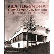 Vila Tugendhat Ludwiga Miese van der Rohe: Rodinný dům Tugendhatových - Kniha