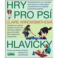 Hry pro psí hlavičky - Kniha