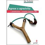 Agrese a agresivita v předškolním a mladším školním věku