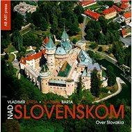 Nad Slovenskom Over Slovakia - Kniha