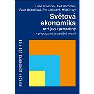 Světová ekonomika nové jevy a perspektivy: 3. přepracované a doplněné vydání - Kniha
