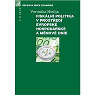 Fiskální politika v prostředí Evropské hospodářské a měnové unie