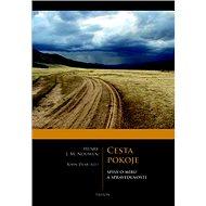 Cesta pokoje: Spisy o míru a spravedlnost - Kniha