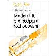 Moderní ICT pro podporu rozhodování - Kniha