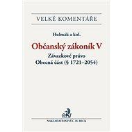 Občanský zákoník V. Závazkové právo Komentář: Obecná část (§ 1721-3014)