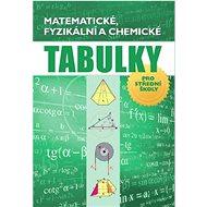 Matematické, fyzikální a chemické tabulky: pro střední školy - Kniha