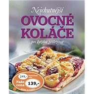 Nejchutnější ovocné koláče na každou příležitost - Kniha