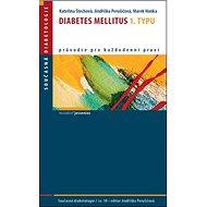 Kniha Diabetes mellitus 1. typu: Průvodce pro každodení praxi Sv. 10
