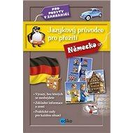 Jazykový průvodce pro přežití Německo: Pro pobyty v zahraničí