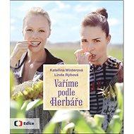 Vaříme podle Herbáře: 200 receptů a rad pro zdraví a inspiraci - Kniha