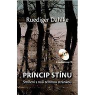 Princip stínu + CD: Smíření s naší temnou stránkou s mediačním CD - Kniha