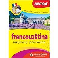 Kniha Francouzština Jazykový průvodce: Konverzace Gramatika Slovník - Kniha