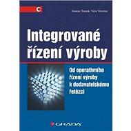 Integrované řízení výroby: Od operativního řízení výroby k dodavatelskému řetězci - Kniha