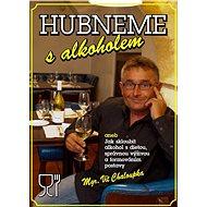 Hubneme s alkoholem - Kniha