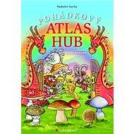 Pohádkový atlas hub - Kniha