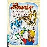 Kniha Laurio a tajemný svět kamarádů - Kniha