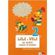 Lili a Vili 2 ve světě čtení a psaní 1. díl: Pracovní čítanka pro 2. ročník ZŠ první díl