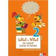 Lili a Vili 2 ve světě čtení a psaní 2. díl: Pracovní čítanka pro 2. ročník ZŠ druhý díl