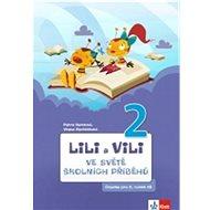 Lili a Vili 2 Ve světě školních příběhů: čítanka pro 2. ročník ZŠ