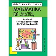 Matematika 3 pro 7. ročník základní školy: Shodnost, středová souměrnost, čtyřúhelníky, hranoly - Kniha