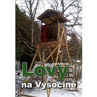 Lovy na Vysočině - Kniha