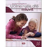 Učíme naše dítě mluvit: nové, aktualizované vydání - Kniha